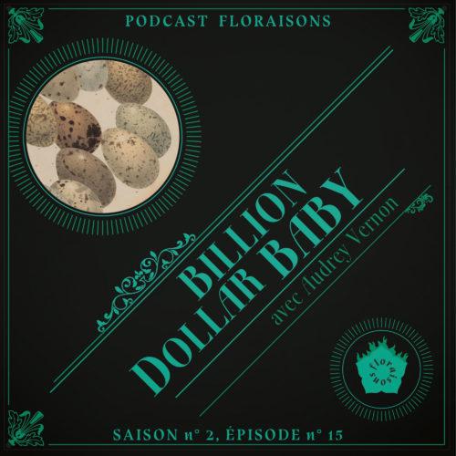 Billion Dollar Baby Audrey Vernon podcast floraisons