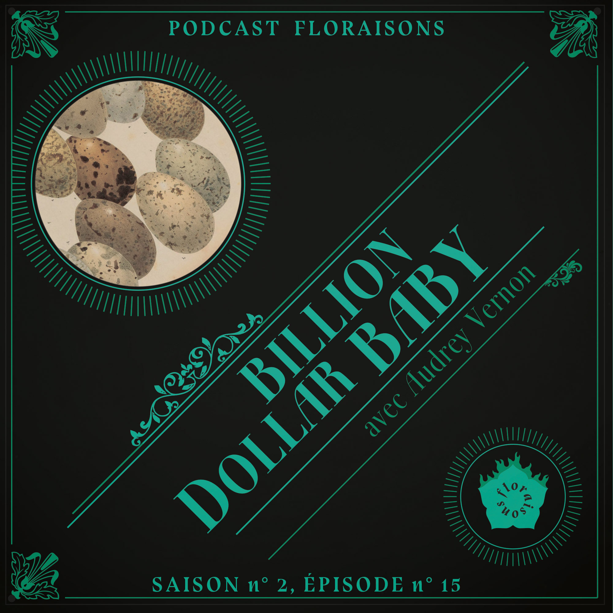 Billion Dollar Baby Audrey Vernon podcast floraisons